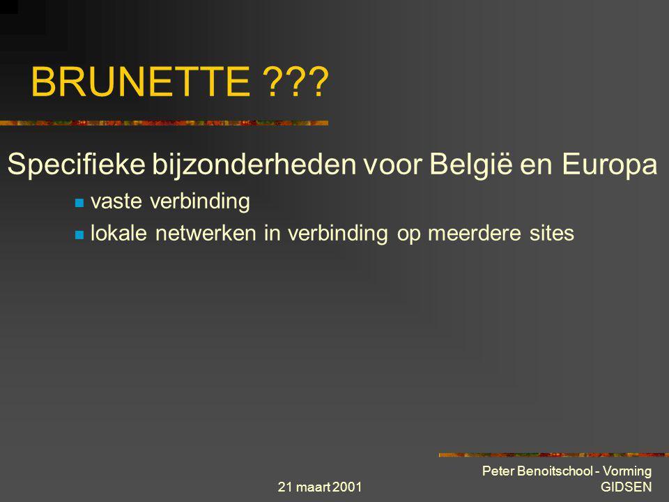 BRUNETTE Specifieke bijzonderheden voor België en Europa