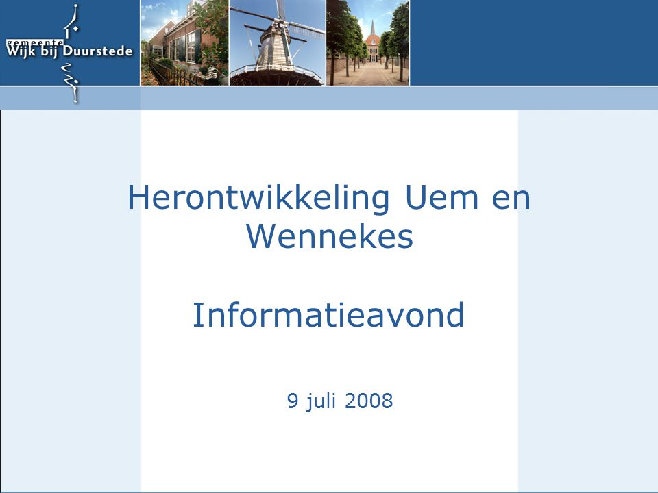 Herontwikkeling Uem en Wennekes Informatieavond