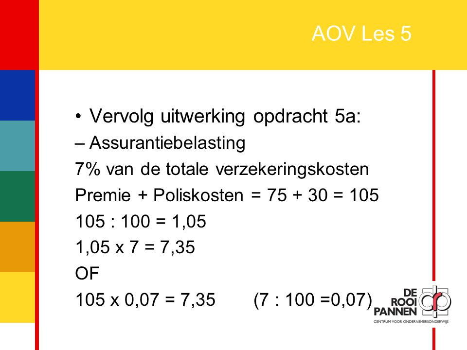 AOV Les 5 Vervolg uitwerking opdracht 5a: Assurantiebelasting