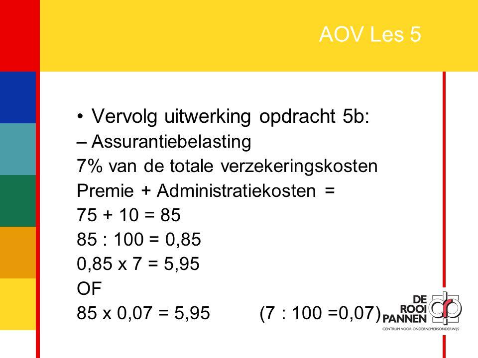 AOV Les 5 Vervolg uitwerking opdracht 5b: Assurantiebelasting