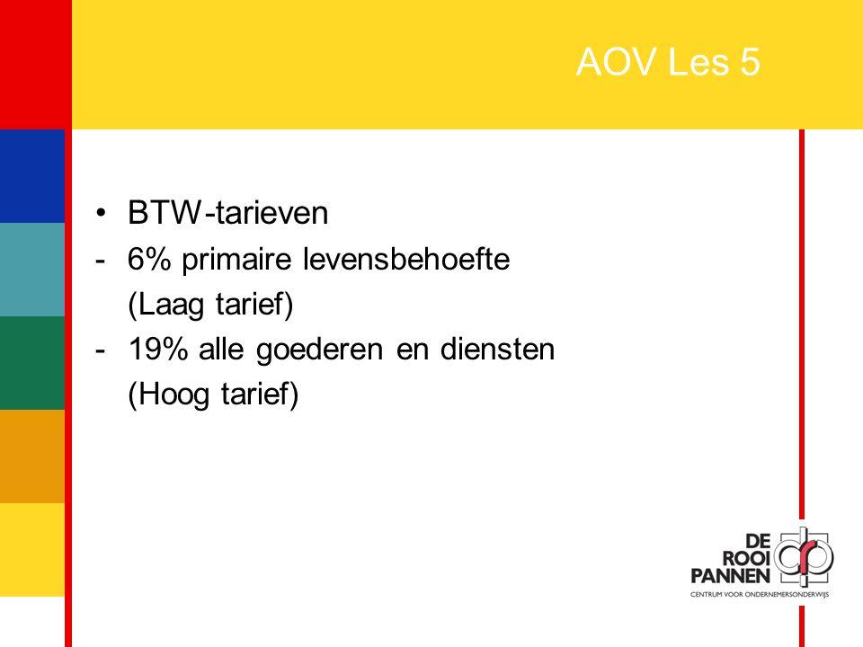 AOV Les 5 BTW-tarieven 6% primaire levensbehoefte (Laag tarief)
