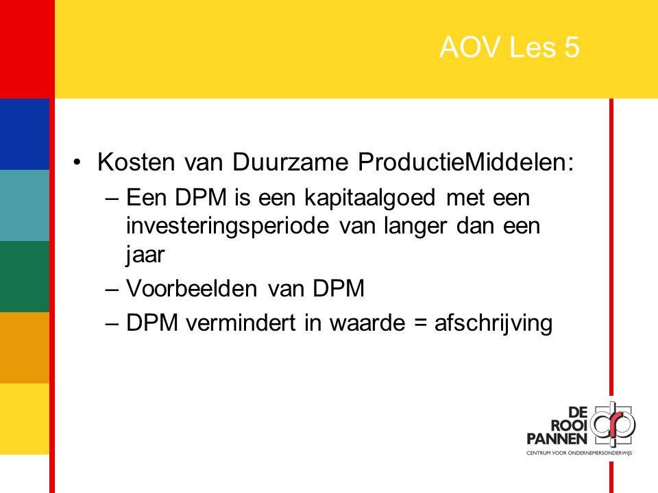 AOV Les 5 Kosten van Duurzame ProductieMiddelen: