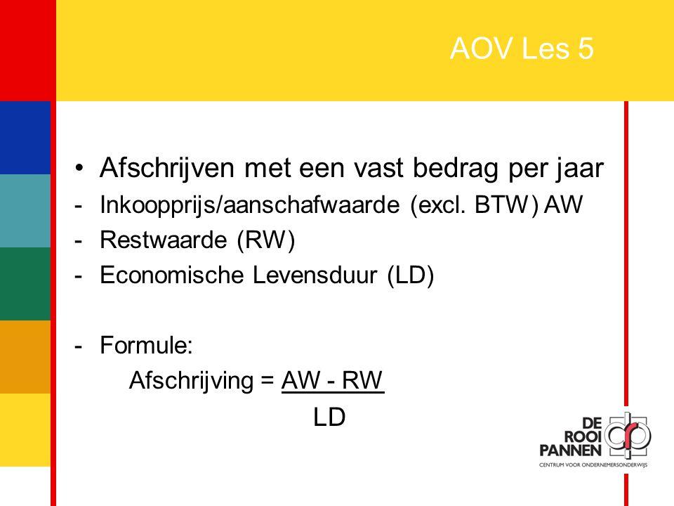 AOV Les 5 Afschrijven met een vast bedrag per jaar LD