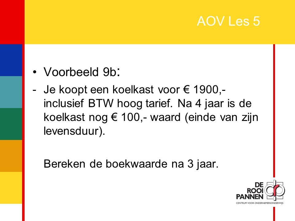AOV Les 5 Voorbeeld 9b: