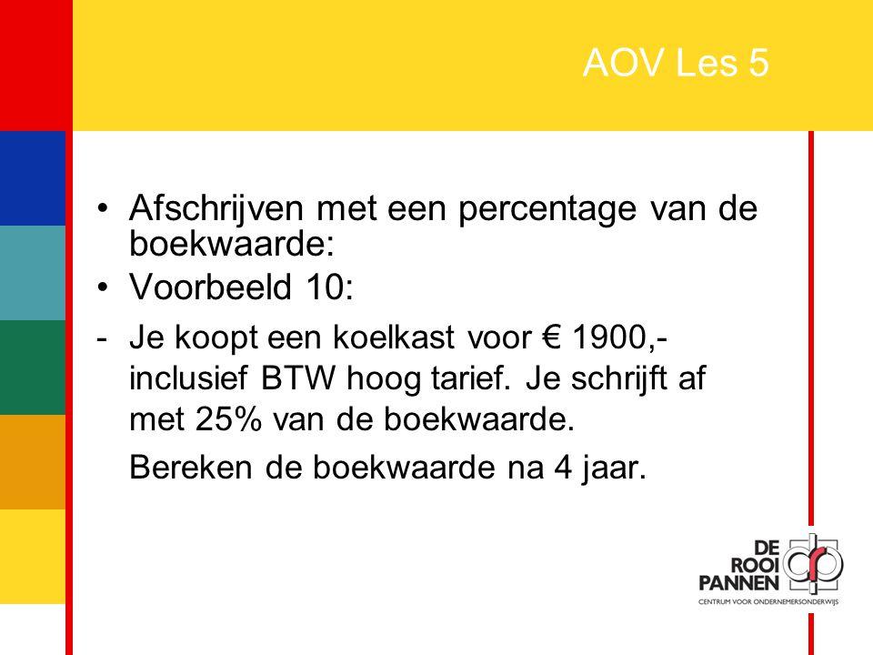 AOV Les 5 Afschrijven met een percentage van de boekwaarde: