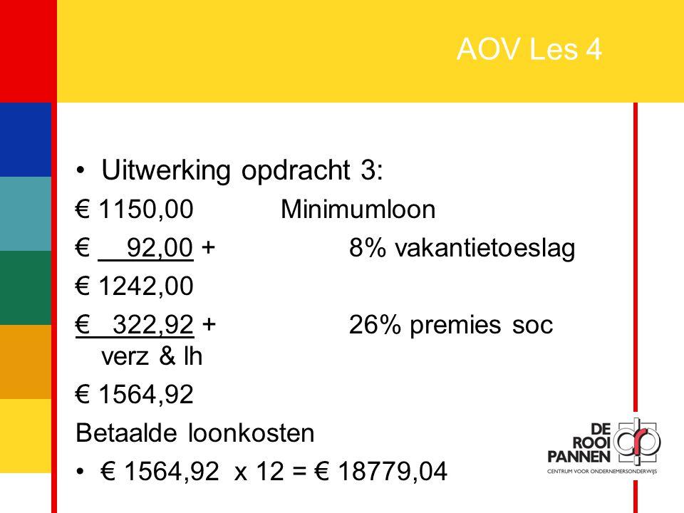 AOV Les 4 Uitwerking opdracht 3: € 1150,00 Minimumloon