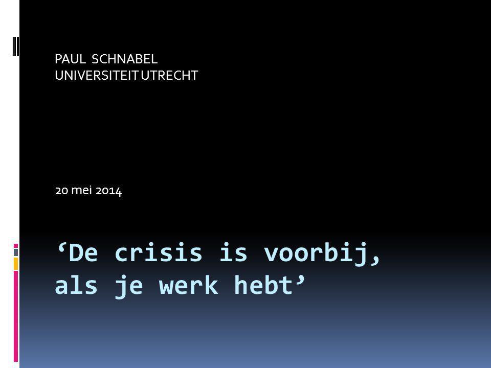 'De crisis is voorbij, als je werk hebt'