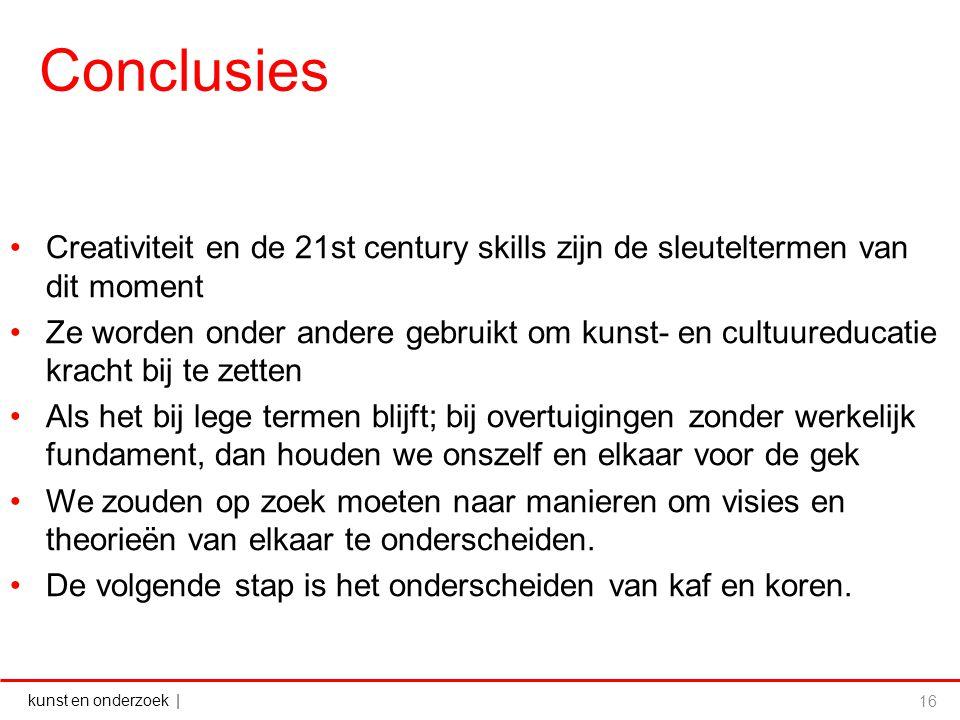 Conclusies Creativiteit en de 21st century skills zijn de sleuteltermen van dit moment.