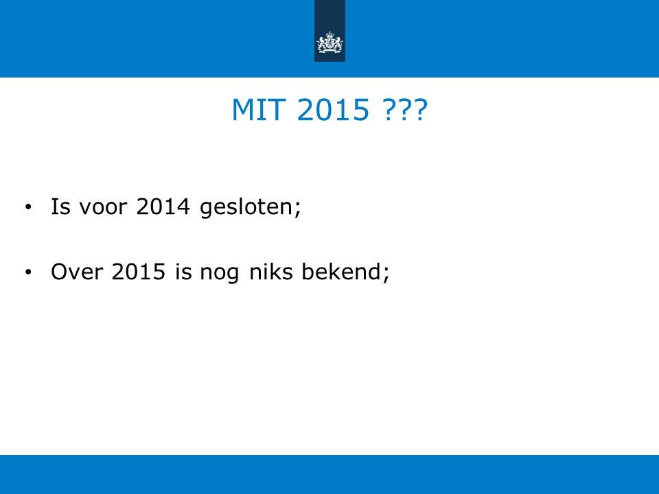 MIT 2015 Is voor 2014 gesloten; Over 2015 is nog niks bekend;