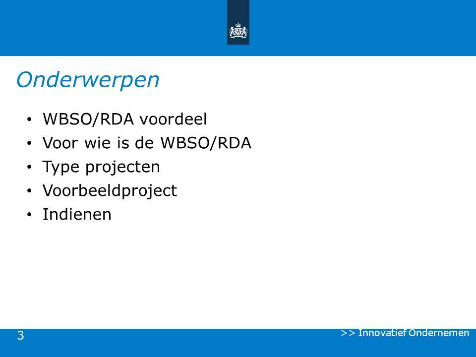 Onderwerpen WBSO/RDA voordeel Voor wie is de WBSO/RDA Type projecten
