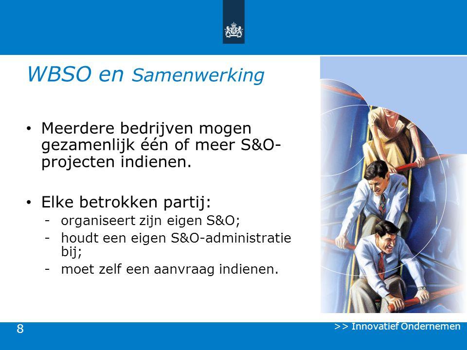 WBSO en Samenwerking Meerdere bedrijven mogen gezamenlijk één of meer S&O- projecten indienen. Elke betrokken partij:
