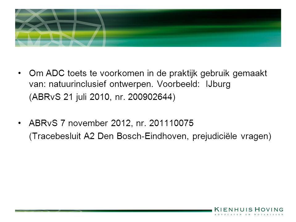 Om ADC toets te voorkomen in de praktijk gebruik gemaakt van: natuurinclusief ontwerpen. Voorbeeld: IJburg