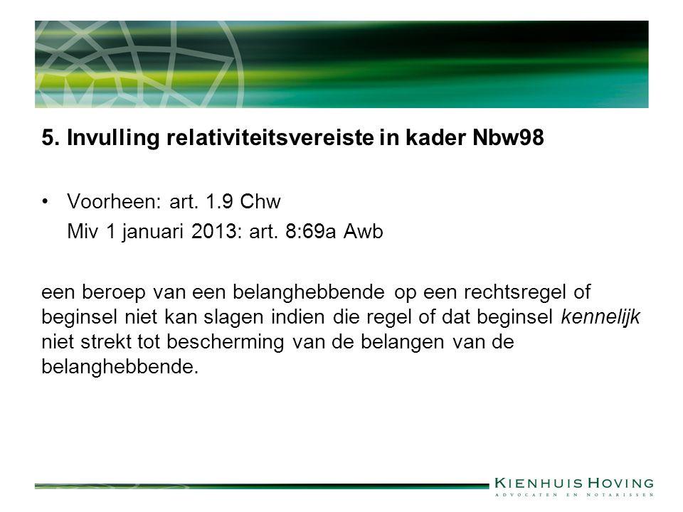 5. Invulling relativiteitsvereiste in kader Nbw98