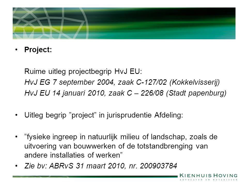 Project: Ruime uitleg projectbegrip HvJ EU: HvJ EG 7 september 2004, zaak C-127/02 (Kokkelvisserij)