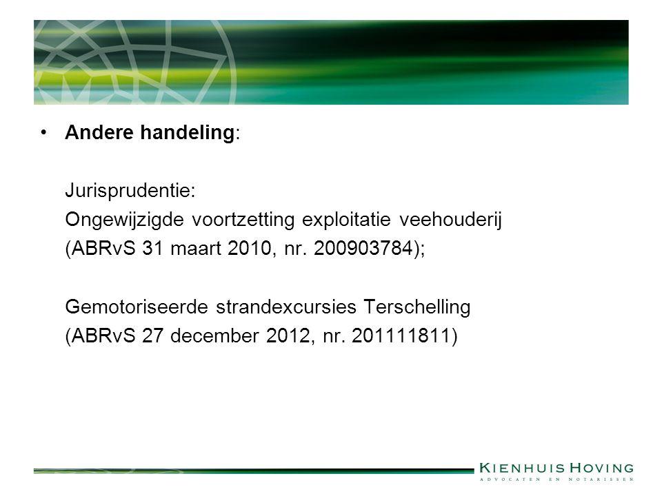 Andere handeling: Jurisprudentie: Ongewijzigde voortzetting exploitatie veehouderij. (ABRvS 31 maart 2010, nr. 200903784);