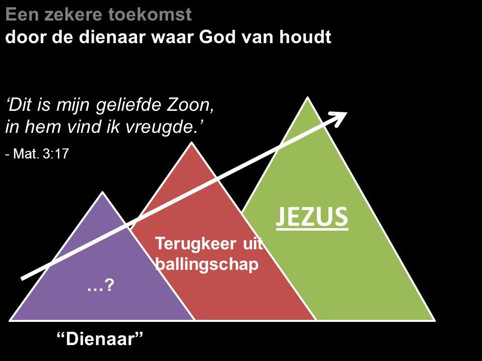 JEZUS Een zekere toekomst door de dienaar waar God van houdt