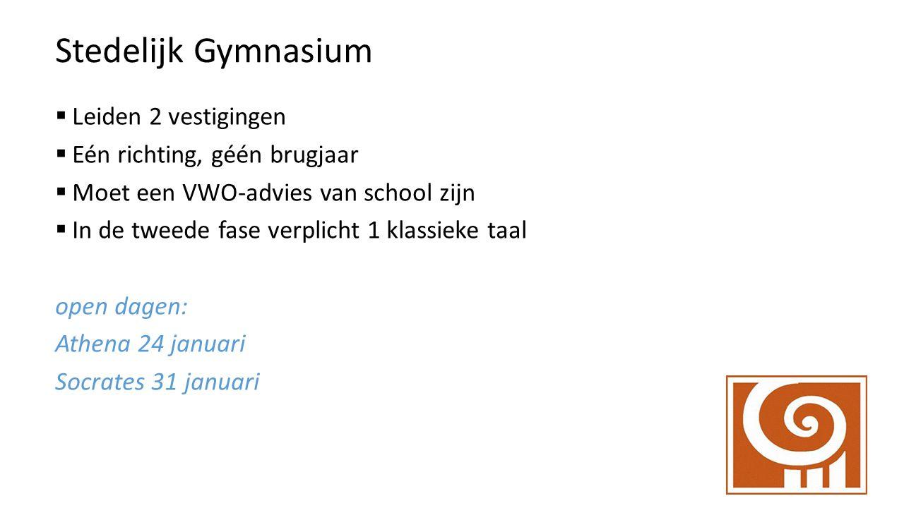 Stedelijk Gymnasium Leiden 2 vestigingen Eén richting, géén brugjaar