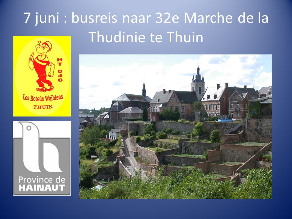 7 juni : busreis naar 32e Marche de la Thudinie te Thuin