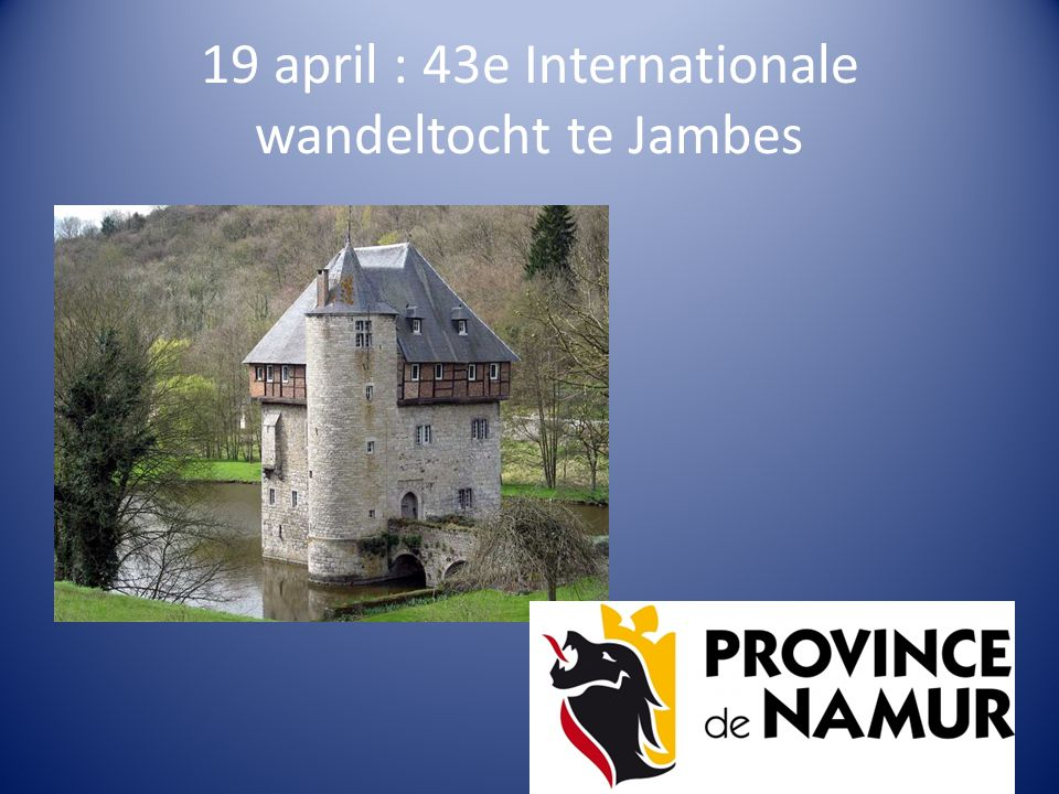 19 april : 43e Internationale wandeltocht te Jambes