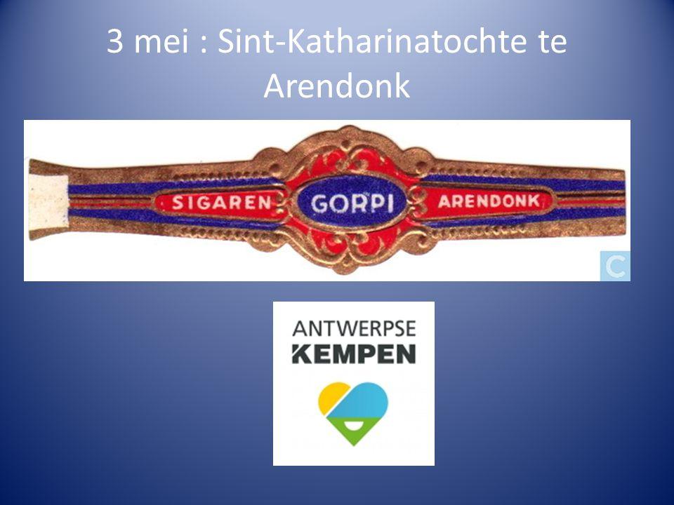 3 mei : Sint-Katharinatochte te Arendonk