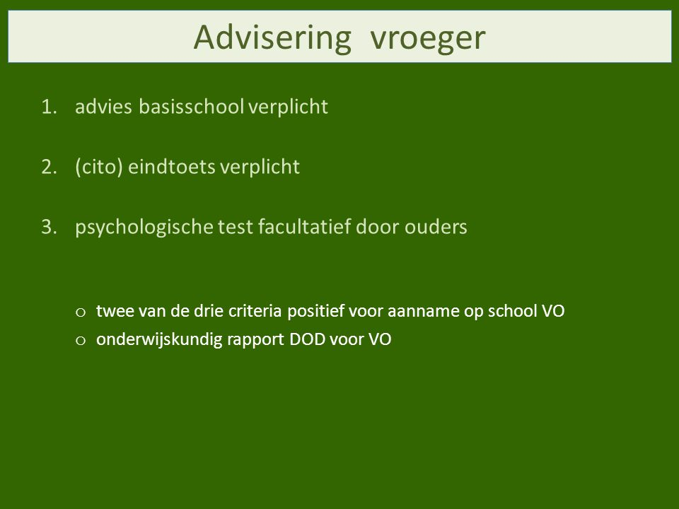 Advisering vroeger advies basisschool verplicht
