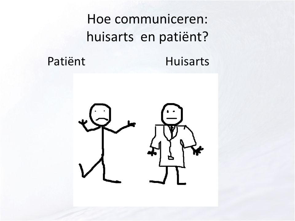 Hoe communiceren: huisarts en patiënt