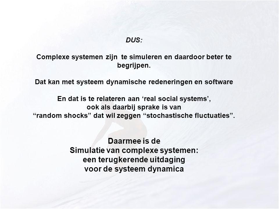 DUS: Complexe systemen zijn te simuleren en daardoor beter te begrijpen. Dat kan met systeem dynamische redeneringen en software.