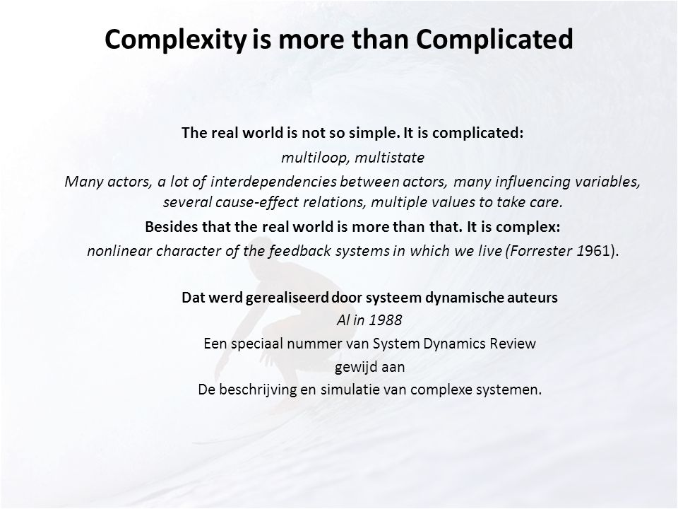 Complexity is more than Complicated