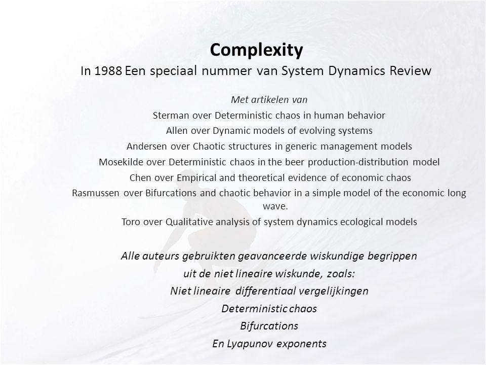 Complexity In 1988 Een speciaal nummer van System Dynamics Review