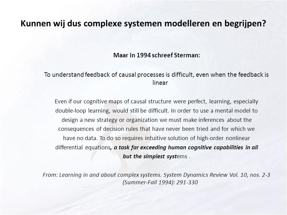 Kunnen wij dus complexe systemen modelleren en begrijpen