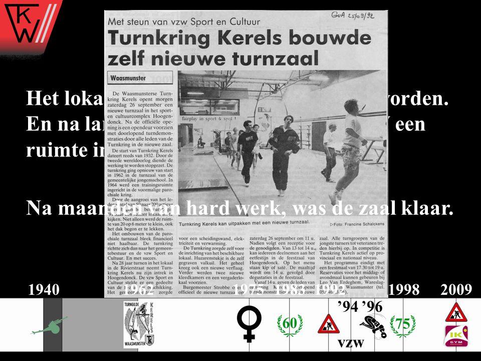 1992 Het lokaal aan het P.O.C. is te klein geworden. En na lang aandringen wordt aan TKW een ruimte in Hoogendonck toegewezen.
