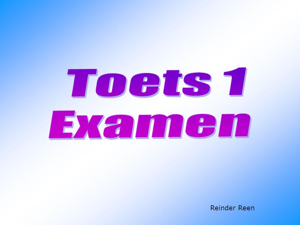Toets 1 Examen Reinder Reen