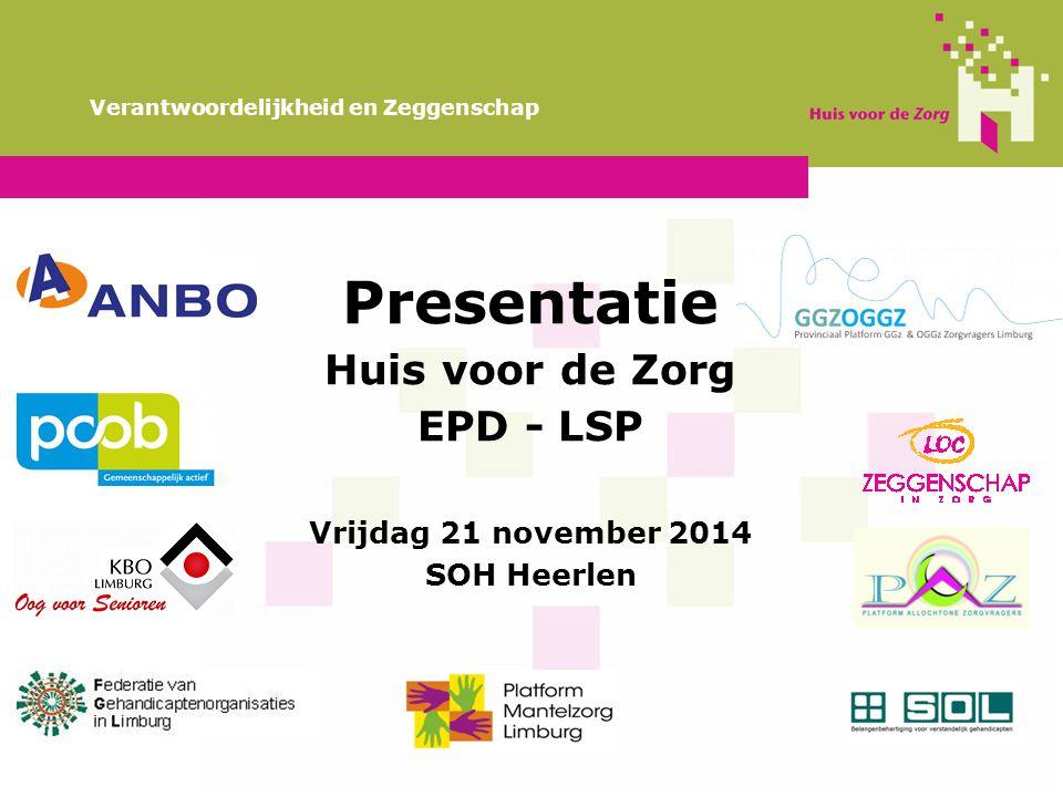 Presentatie Huis voor de Zorg EPD - LSP Vrijdag 21 november 2014