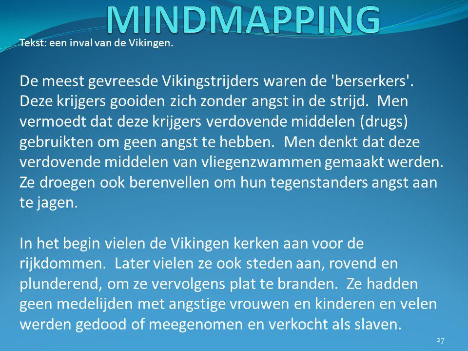 MINDMAPPING Tekst: een inval van de Vikingen.