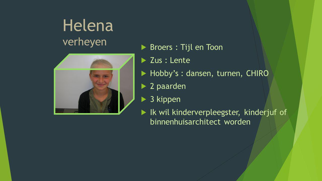 Helena verheyen Broers : Tijl en Toon Zus : Lente