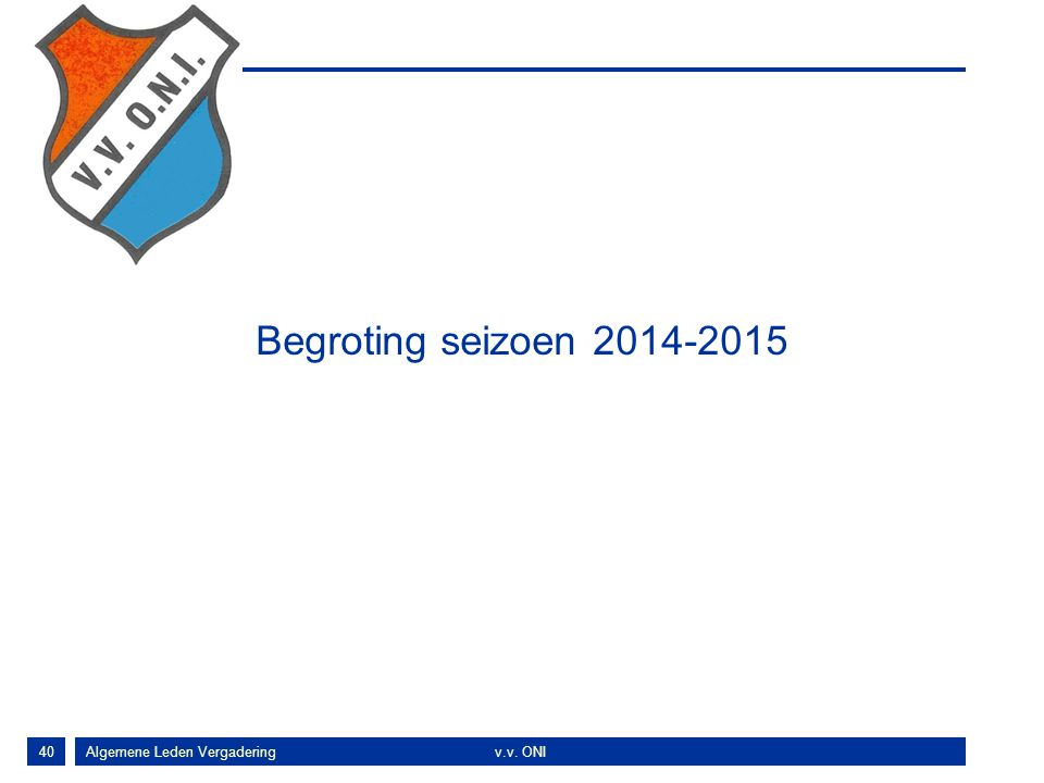 Begroting seizoen 2014-2015 Algemene Leden Vergadering v.v. ONI