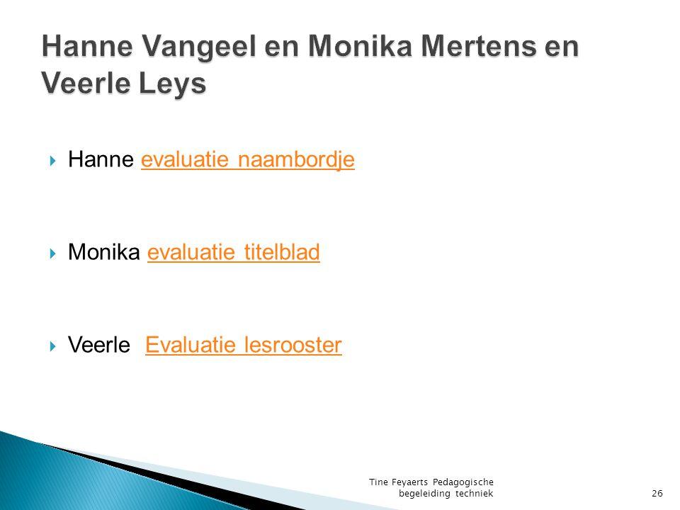 Hanne Vangeel en Monika Mertens en Veerle Leys