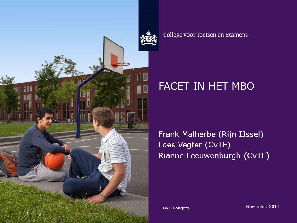 Facet IN HET MBO Frank Malherbe (Rijn IJssel) Loes Vegter (CvTE)