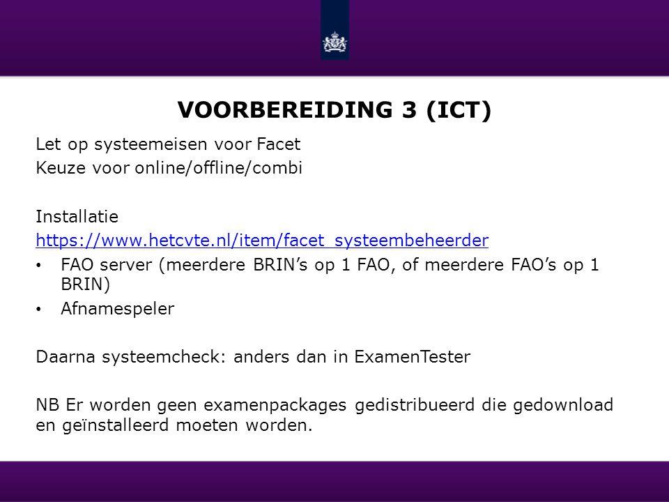 Voorbereiding 3 (ICT) Let op systeemeisen voor Facet
