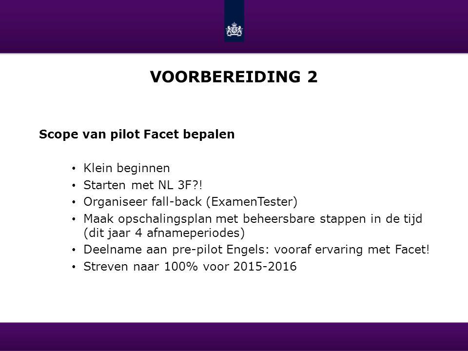 Voorbereiding 2 Scope van pilot Facet bepalen Klein beginnen