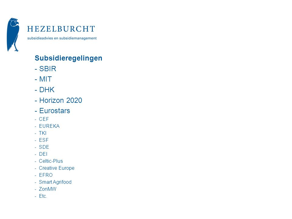 Subsidieregelingen SBIR MIT DHK Horizon 2020 Eurostars CEF EUREKA TKI