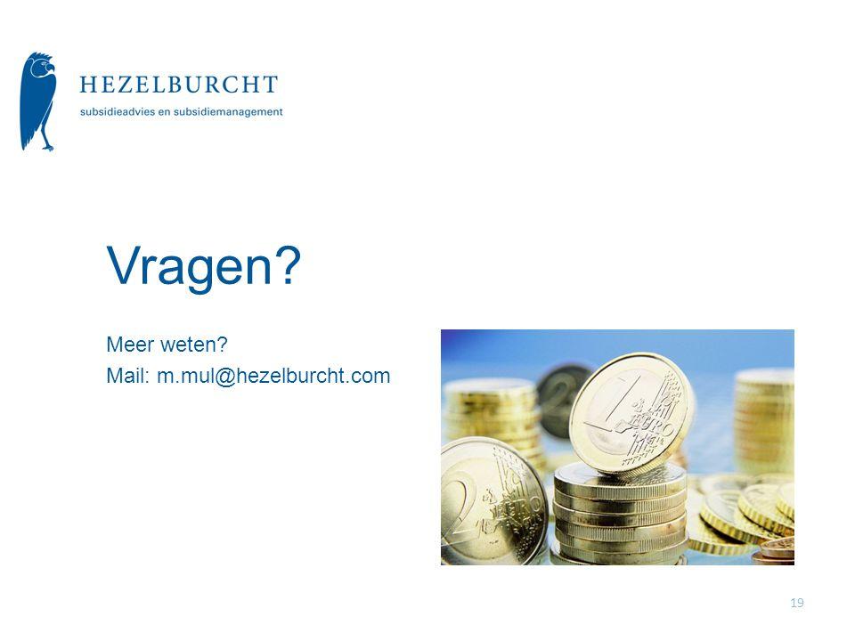 Vragen Meer weten Mail: m.mul@hezelburcht.com