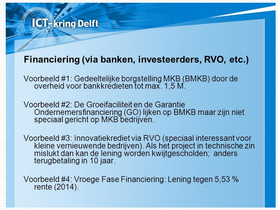 Financiering (via banken, investeerders, RVO, etc.)
