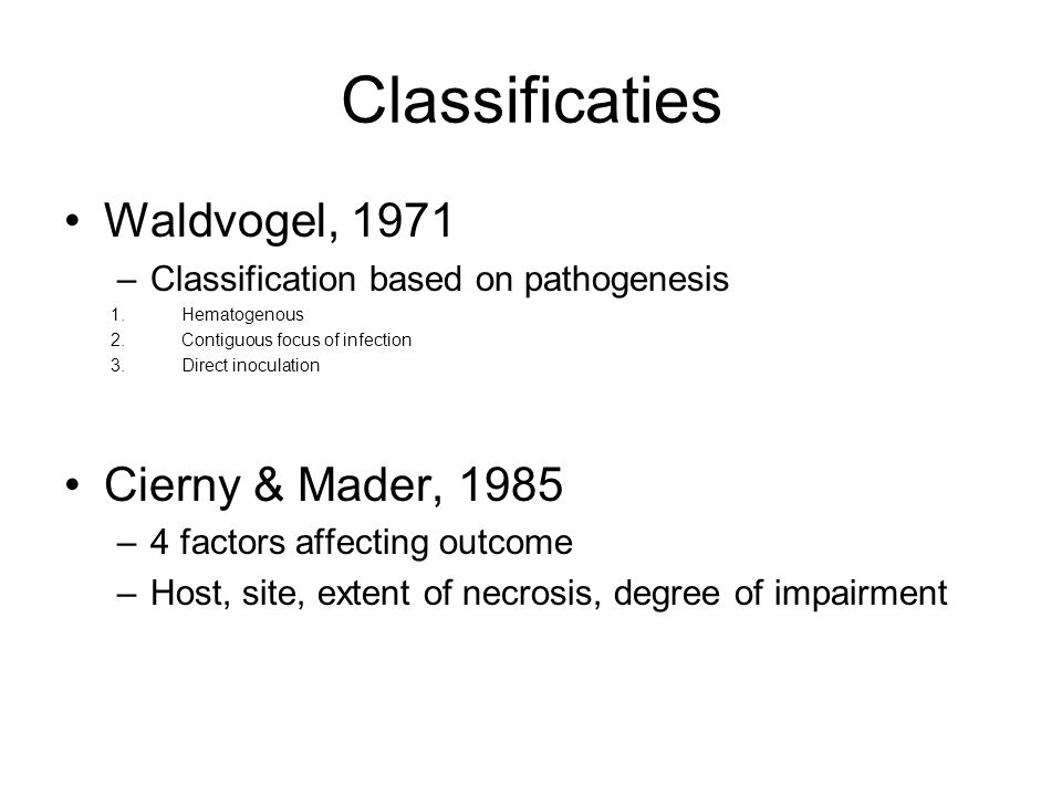Classificaties Waldvogel, 1971 Cierny & Mader, 1985