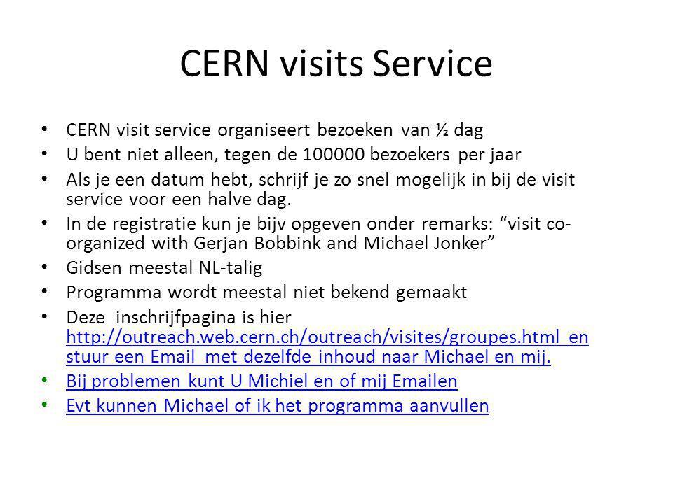 CERN visits Service CERN visit service organiseert bezoeken van ½ dag