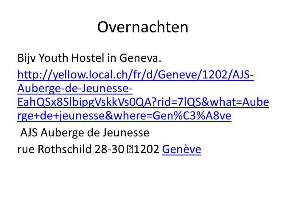Overnachten Bijv Youth Hostel in Geneva.