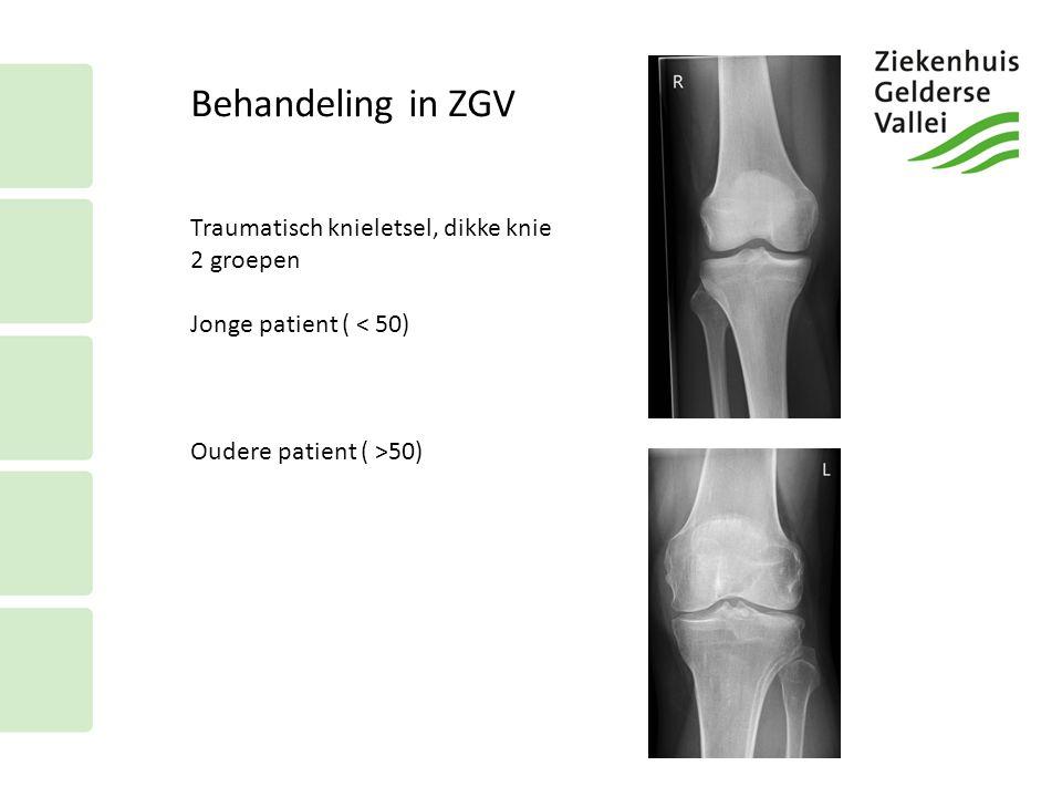 Behandeling in ZGV Traumatisch knieletsel, dikke knie 2 groepen