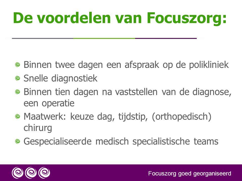 De voordelen van Focuszorg: