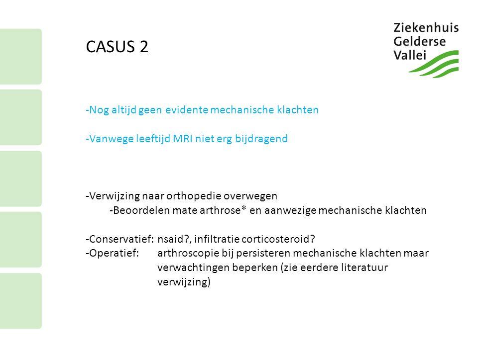 CASUS 2 Nog altijd geen evidente mechanische klachten