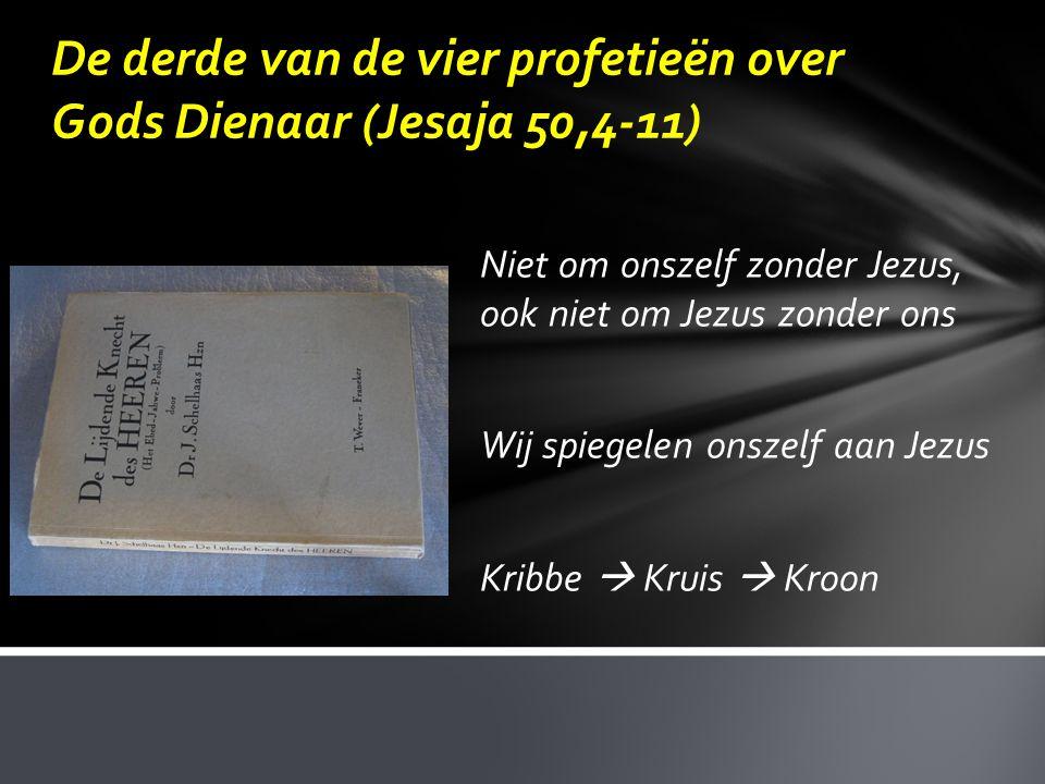 De derde van de vier profetieën over Gods Dienaar (Jesaja 50,4-11)